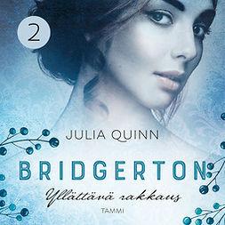 Quinn, Julia - Bridgerton: Yllättävä rakkaus, äänikirja