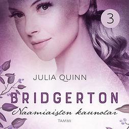 Quinn, Julia - Bridgerton: Naamiaisten kaunotar, äänikirja