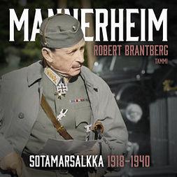 Brantberg, Robert - Mannerheim – Sotamarsalkka 1918–1940, äänikirja