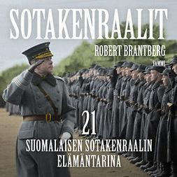 Brantberg, Robert - Sotakenraalit: 21 suomalaisen sotakenraalin elämäntarina, audiobook