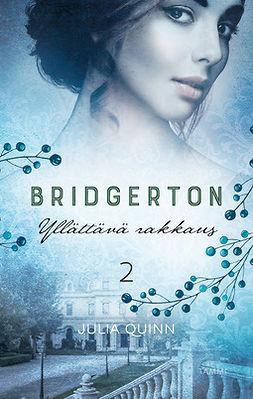 Quinn, Julia - Bridgerton: Yllättävä rakkaus, e-kirja