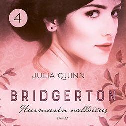 Quinn, Julia - Bridgerton: Hurmurin valloitus, audiobook