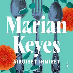 Keyes, Marian - Aikuiset ihmiset, äänikirja