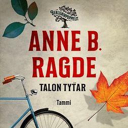 Ragde, Anne B. - Talon tytär, äänikirja