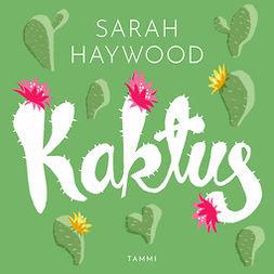 Haywood, Sarah - Kaktus, audiobook