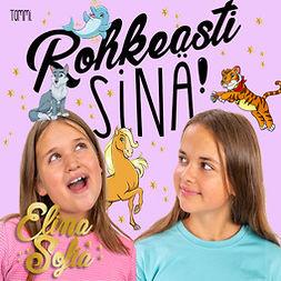 Sofia, Elina ja Sofia Elina ja - Elina ja Sofia. Rohkeasti sinä!, äänikirja
