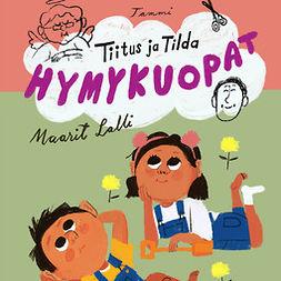 Lalli, Maarit - Tiitus ja Tilda. Hymykuopat, äänikirja
