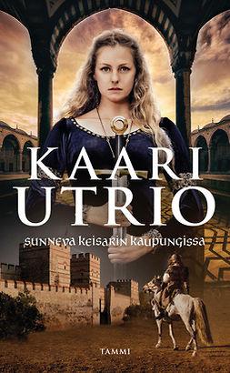 Utrio, Kaari - Sunneva keisarin kaupungissa, e-kirja
