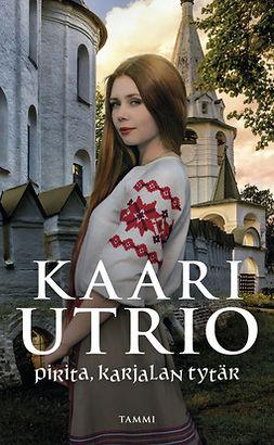 Utrio, Kaari - Pirita, Karjalan tytär, ebook