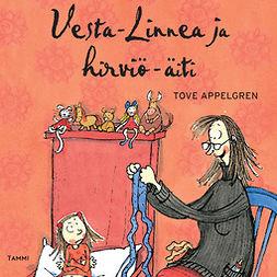 Appelgren, Tove - Vesta-Linnea ja hirviö-äiti, äänikirja