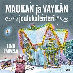 Parvela, Timo - Maukan ja Väykän joulukalenteri, äänikirja
