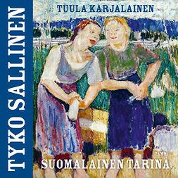 Karjalainen, Tuula - Tyko Sallinen: Suomalainen tarina, äänikirja