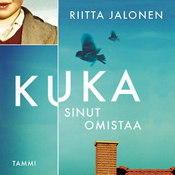 Jalonen, Riitta - Kuka sinut omistaa, audiobook
