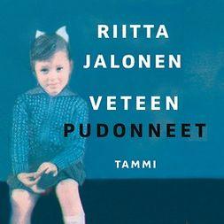 Jalonen, Riitta - Veteen pudonneet, audiobook