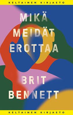 Bennett, Brit - Mikä meidät erottaa, e-kirja