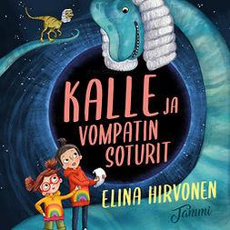 Hirvonen, Elina - Kalle ja Vompatin Soturit, äänikirja