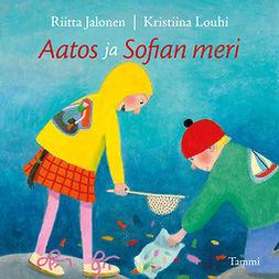 Jalonen, Riitta - Aatos ja Sofian meri, audiobook