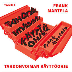 Martela, Frank - Tahdonvoiman käyttöohje: Näin saat asioita aikaan, audiobook