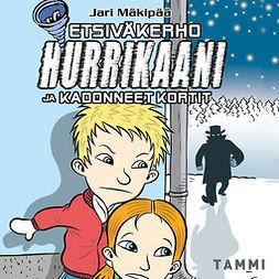 Mäkipää, Jari - Etsiväkerho Hurrikaani ja kadonneet kortit, audiobook