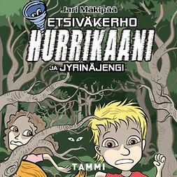 Mäkipää, Jari - Etsiväkerho Hurrikaani ja Jyrinäjengi, äänikirja