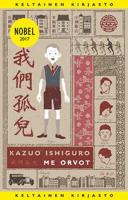 Ishiguro, Kazuo - Me orvot, e-bok