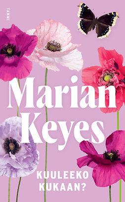 Keyes, Marian - Kuuleeko kukaan?: Walsh 4, ebook