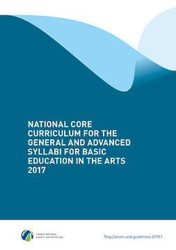 - National Core Curriculum for the General and Advanced Syllabi for Basic Education in the Arts 2017, e-bok