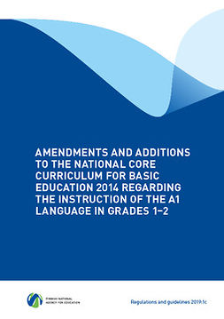 - Amendments and additions to the National Core Curriculum for Basic Education 2014 regarding the instruction of the A1 language in grades 1–2, ebook