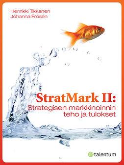 Frösen, Johanna - StratMark II: Strategisen markkinoinnin teho ja tulokset, e-kirja