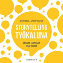 Storytelling työkaluna - Vaikuta tarinoilla bisneksessä