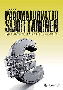 Järvinen, Sami - Pääomaturvattu sijoittaminen, ebook