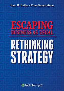 Baliga, Ram B. - Escaping Business As Usual: Rethinking Strategy, ebook