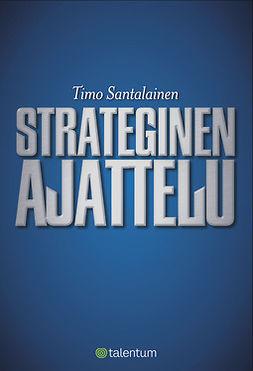Santalainen, Timo - Strateginen ajattelu, e-kirja