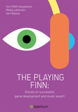 Karjalainen, Toni-Matti - The playing finn - Stories on successful game development and music export, ebook