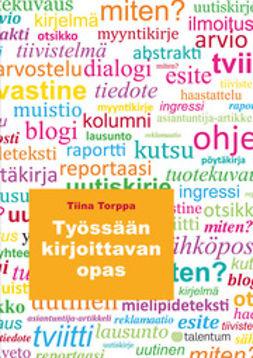 Torppa, Tiina - Työssään kirjoittavan opas, e-kirja