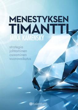 Kamensky, Mika - Menestyksen timantti, ebook