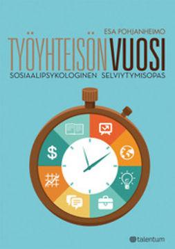 Työyhteisön vuosi : sosiaalipsykologinen selviytymisopas