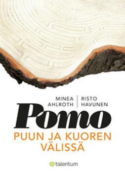 Ahlroth, Minea - Pomo puun ja kuoren välissä, e-kirja