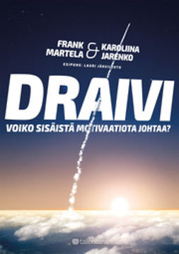 Jarenko, Karoliina - Draivi: Voiko sisäistä motivaatiota johtaa?, ebook