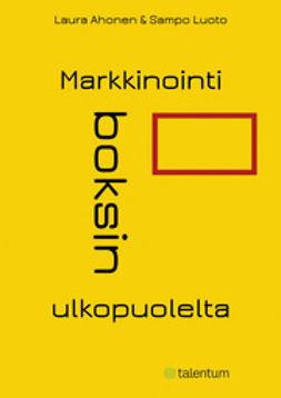 Ahonen, Laura - Markkinointi boksin ulkopuolelta, e-kirja