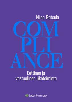 Ratsula, Niina - Compliance: Eettinen ja vastuullinen liiketoiminta, ebook