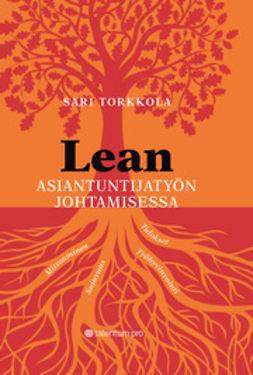 Torkkola, Sari - Lean asiantuntijatyön johtamisessa, e-kirja