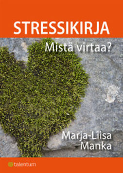 Manka, Marja-Liisa - Stressikirja: Mistä virtaa?, e-kirja