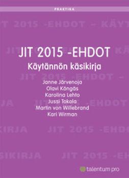 Järvenoja, Janne - JIT 2015 -ehdot: Käytännön käsikirja, e-kirja
