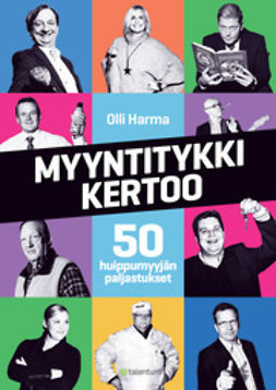 Harma, Olli - Myyntitykki kertoo: 50 huippumyyjän paljastukset, e-kirja