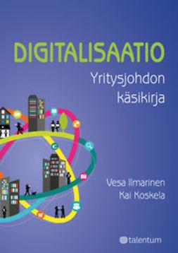 Ilmarinen, Vesa - Digitalisaatio: Yritysjohdon käsikirja, e-kirja