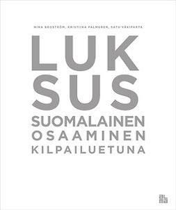 Luksus: Suomalainen osaaminen kilpailuetuna