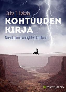 Hakala, Juha T. - Kohtuuden kirja: Näkökulmia ääriyhteiskuntaan, e-kirja