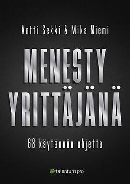Niemi, Mika - Menesty yrittäjänä: 68 käytännön ohjetta, e-kirja