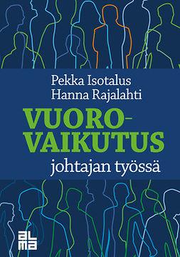 Isotalus, Pekka - Vuorovaikutus johtajan työssä, ebook